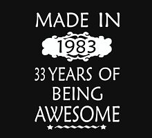 MADE IN 1983  33YEARS OF BEING AWESOME Unisex T-Shirt