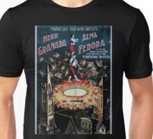 Performing Arts Posters Herr Granada Alma Fedora in their own invention the revolving pyrotechnic fountain marvellous sic high wire artists 0510 Unisex T-Shirt