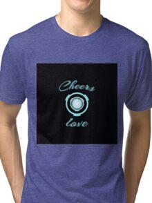 Cheers love! Tri-blend T-Shirt