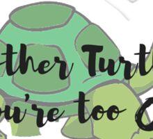 No Mother Turtle Sticker  Sticker