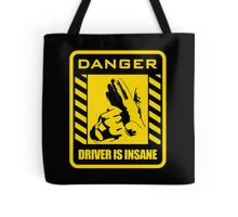 DANGER driver is insane Tote Bag
