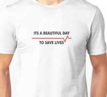 Beautiful Day to Save Unisex T-Shirt