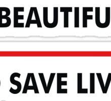 Beautiful Day to Save Sticker