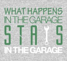 What happens in the garage Stays in the garage (1) Kids Clothes