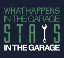 What happens in the garage Stays in the garage (1) Kids Tee