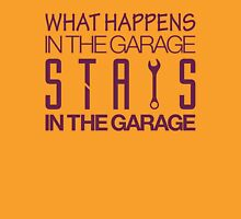 What happens in the garage Stays in the garage (2) Unisex T-Shirt