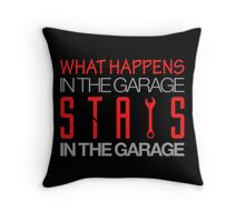 What happens in the garage Stays in the garage (3) Throw Pillow