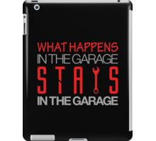 What happens in the garage Stays in the garage (3) iPad Case/Skin