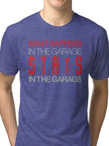 What happens in the garage Stays in the garage (3) Tri-blend T-Shirt