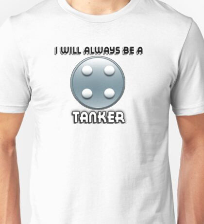 I will always be a TANKER Unisex T-Shirt