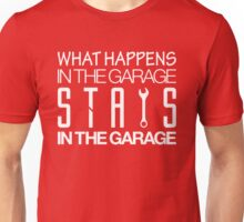 What happens in the garage Stays in the garage (5) Unisex T-Shirt
