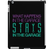 What happens in the garage Stays in the garage (6) iPad Case/Skin