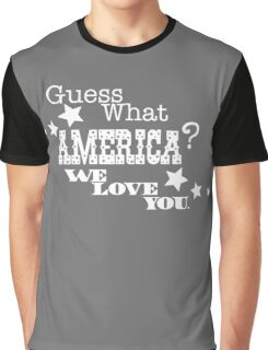 Guess what America? Graphic T-Shirt
