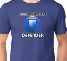 I will always be a DEFENDER Unisex T-Shirt