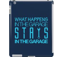 What happens in the garage Stays in the garage (7) iPad Case/Skin
