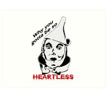 Heartless Tinman Art Print