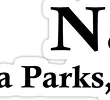 Rosa Parks – Nah. Sticker