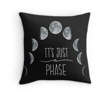 It's Just a Phase Throw Pillow