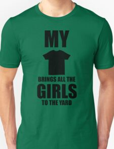 Brand New My beard brings all the girls to the yard 2013 2 Unisex T-Shirt