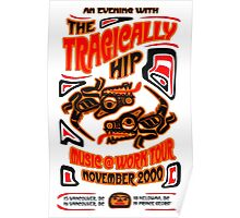 poster tragically hip Poster