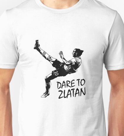 Zlatan Ibrahimovic - Dare to Zlatan Unisex T-Shirt