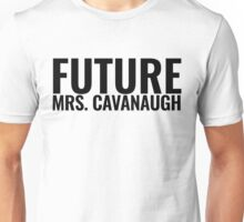 Future Mrs. Cavanaugh Unisex T-Shirt