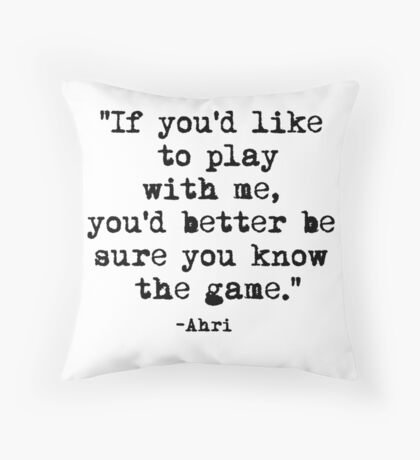 Ahri Quote Throw Pillow