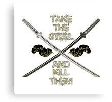 Take The Steel Katana design Canvas Print