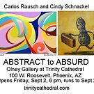 Abstract to Absurd; 2 person show by Cindy Schnackel