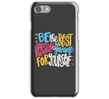 Phone Case - Phone Skin - Be The Best Version of Yourself iPhone Case/Skin