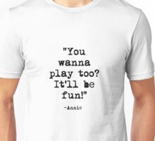 Annie Quote Unisex T-Shirt