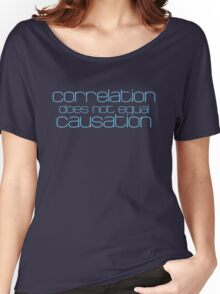 Correlation does not equal causation Women's Relaxed Fit T-Shirt
