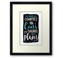 She Turned Her Can'ts Into Cans Framed Print