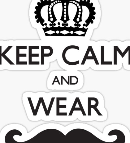 Funny Keep Calm and Wear Mustaches Sticker