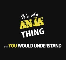It's An ANJA thing, you wouldn't understand !! by satro