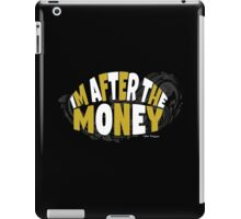 Cool and Funny Im After The Money iPad Case/Skin