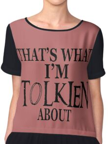 That's What I'm Tolkien About Chiffon Top