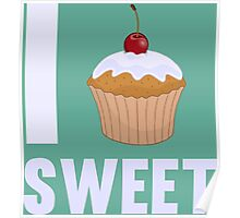 Girly I love Sweet Muffin Cup Cake Poster