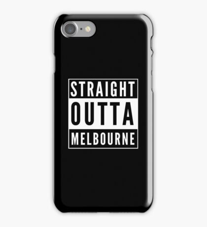 Straight Outta Melbourne iPhone Case/Skin