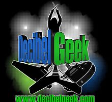 Decibel Geek CLASSIC! by decibelgeek