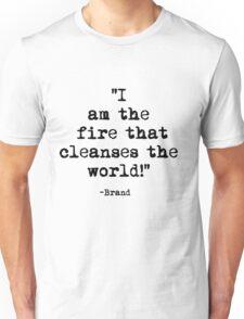 Brand quote Unisex T-Shirt