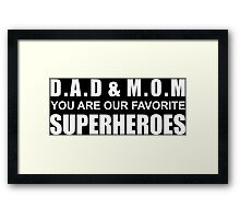 t-shirt for kids dad mom you are our superheroes Framed Print