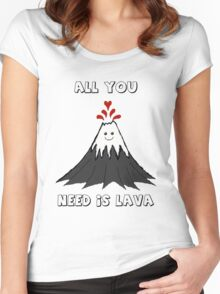 All You Need Is Lava Women's Fitted Scoop T-Shirt