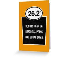 26.2 - Sugar Coma Greeting Card