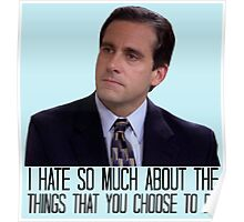I Hate So Much About the Things That You Choose to Be Poster