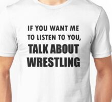 Funny Talk About Wrestling Unisex T-Shirt