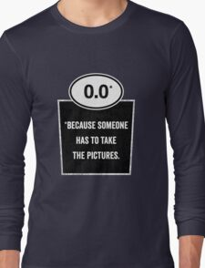 0.0 - Take the Pictures Long Sleeve T-Shirt