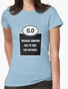 0.0 - Take the Pictures Womens Fitted T-Shirt