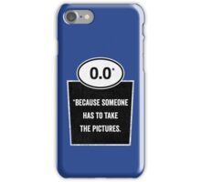 0.0 - Take the Pictures iPhone Case/Skin