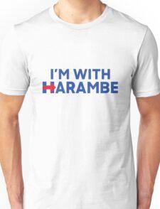 im with harambe! Unisex T-Shirt